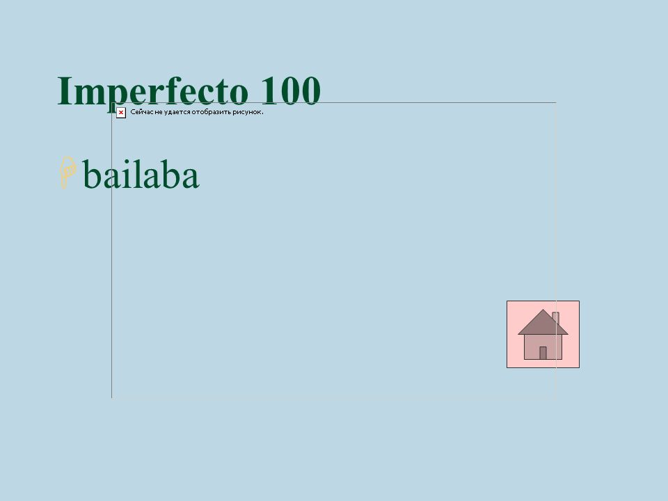 Imperfecto 100 bailaba