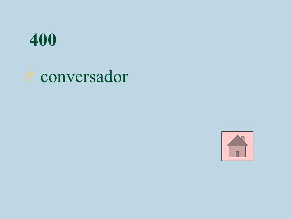 400 conversador