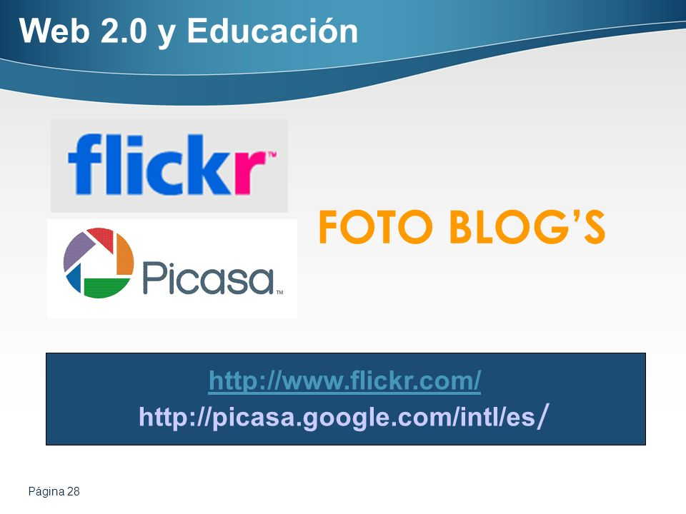 FOTO BLOG'S Web 2.0 y Educación http://www.flickr.com/