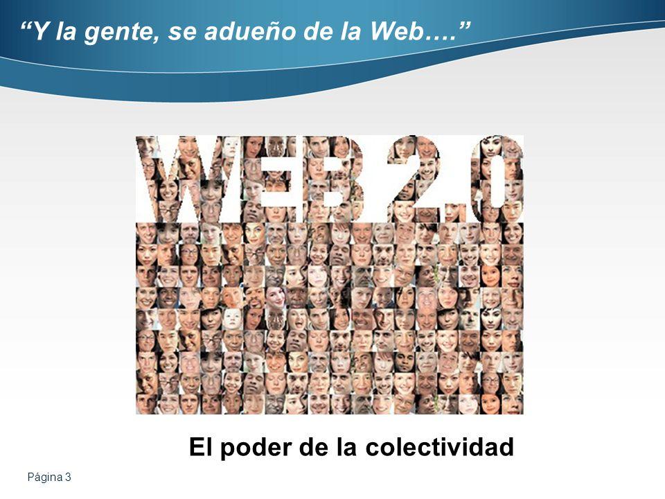 Y la gente, se adueño de la Web….