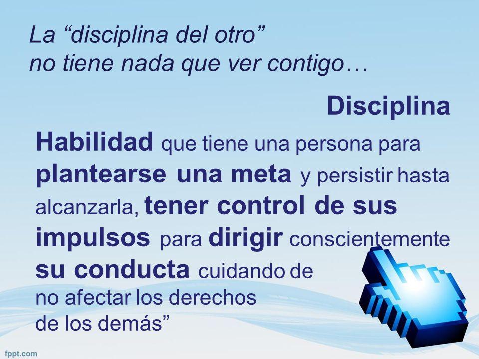 La disciplina del otro no tiene nada que ver contigo…