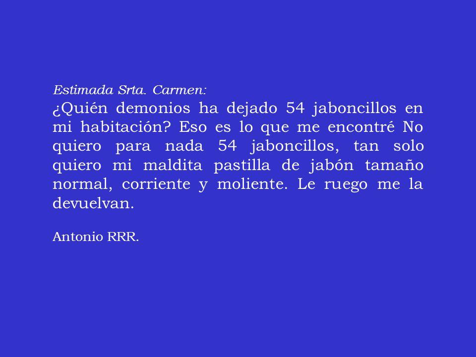 Estimada Srta. Carmen: