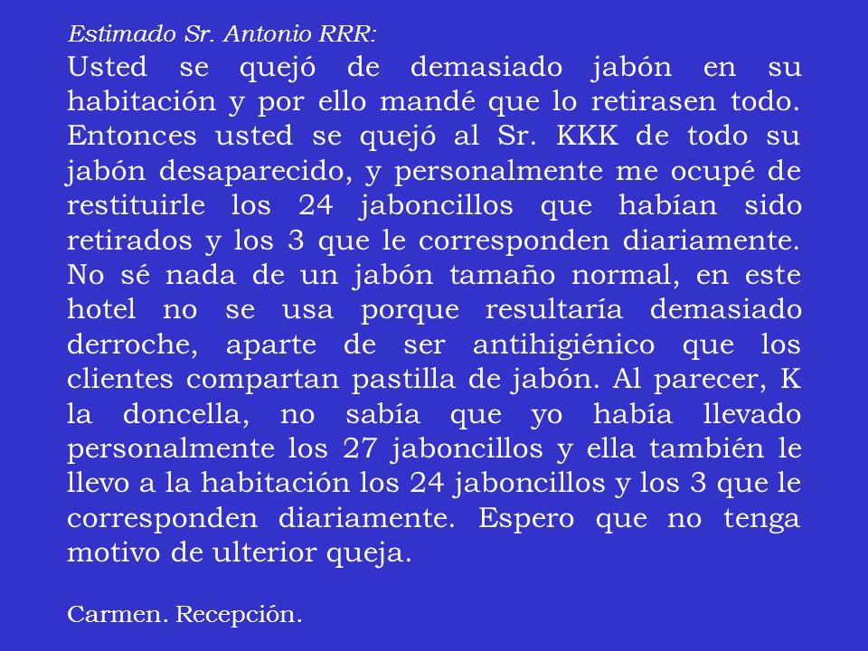 Estimado Sr. Antonio RRR: