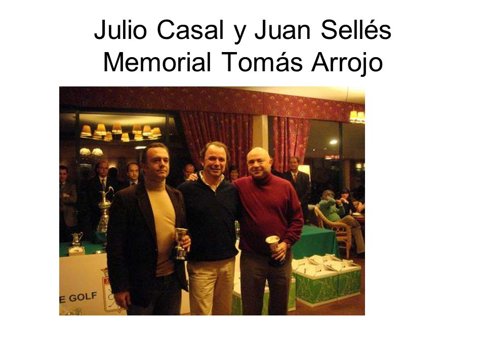 Julio Casal y Juan Sellés Memorial Tomás Arrojo