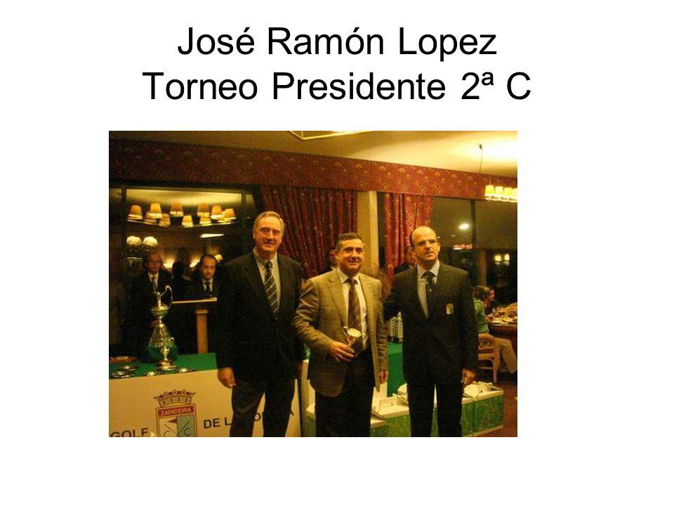 José Ramón Lopez Torneo Presidente 2ª C