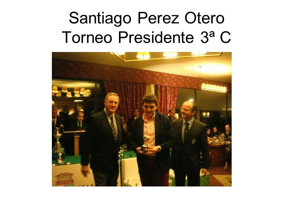 Santiago Perez Otero Torneo Presidente 3ª C