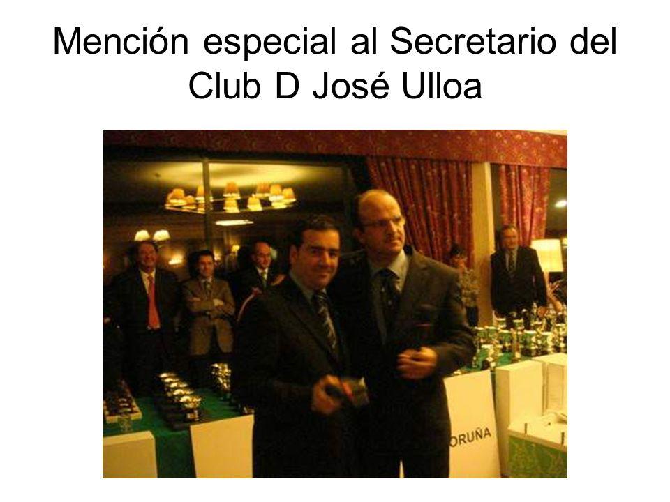 Mención especial al Secretario del Club D José Ulloa