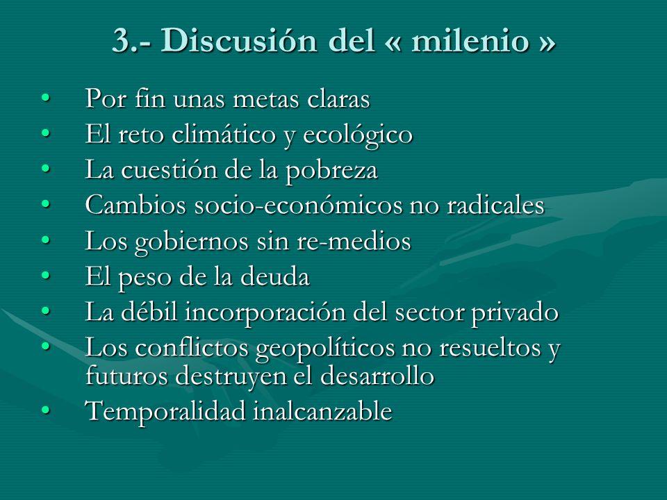 3.- Discusión del « milenio »