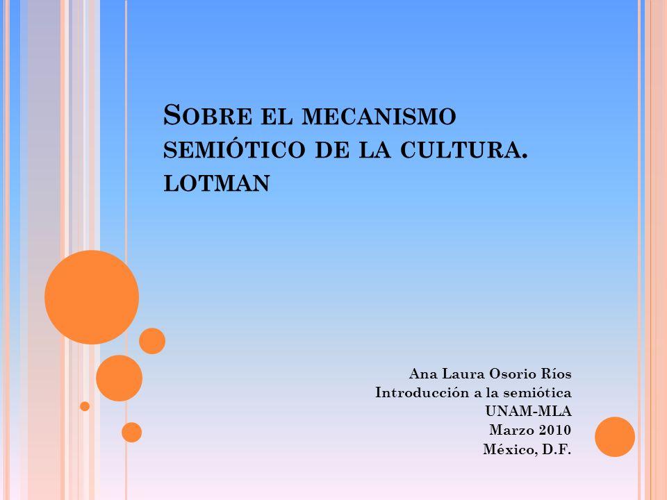 Sobre el mecanismo semiótico de la cultura. lotman