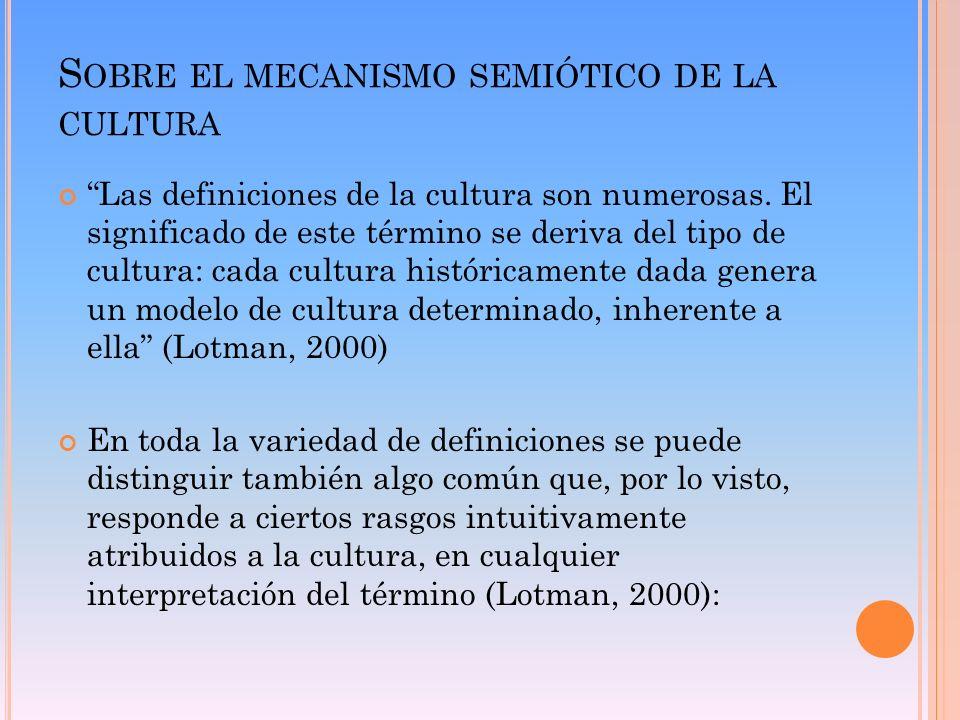Sobre el mecanismo semiótico de la cultura