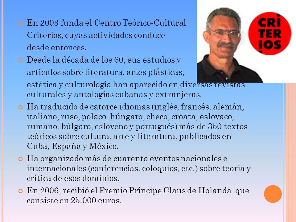 En 2003 funda el Centro Teórico-Cultural