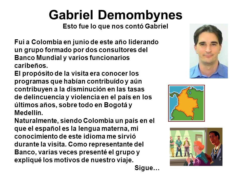 Gabriel Demombynes Esto fue lo que nos contó Gabriel