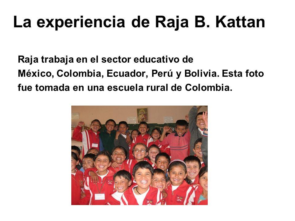 La experiencia de Raja B. Kattan