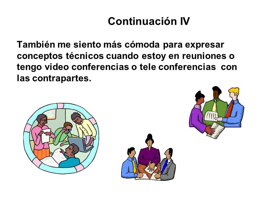 Continuación IV También me siento más cómoda para expresar
