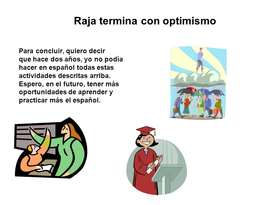 Raja termina con optimismo