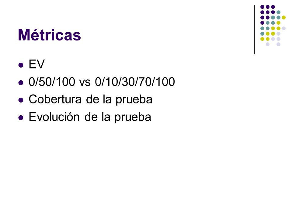 Métricas EV 0/50/100 vs 0/10/30/70/100 Cobertura de la prueba