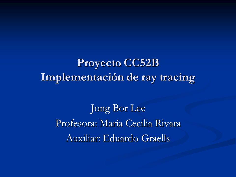 Proyecto CC52B Implementación de ray tracing