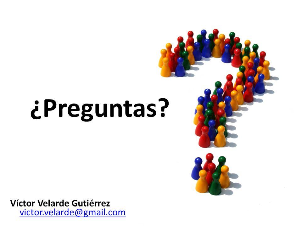 ¿Preguntas Víctor Velarde Gutiérrez victor.velarde@gmail.com