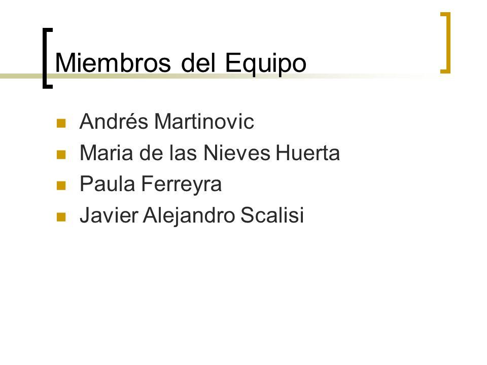 Miembros del Equipo Andrés Martinovic Maria de las Nieves Huerta