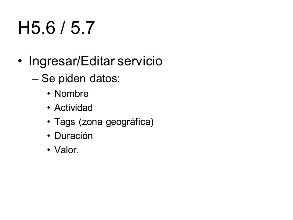 H5.6 / 5.7 Ingresar/Editar servicio Se piden datos: Nombre Actividad