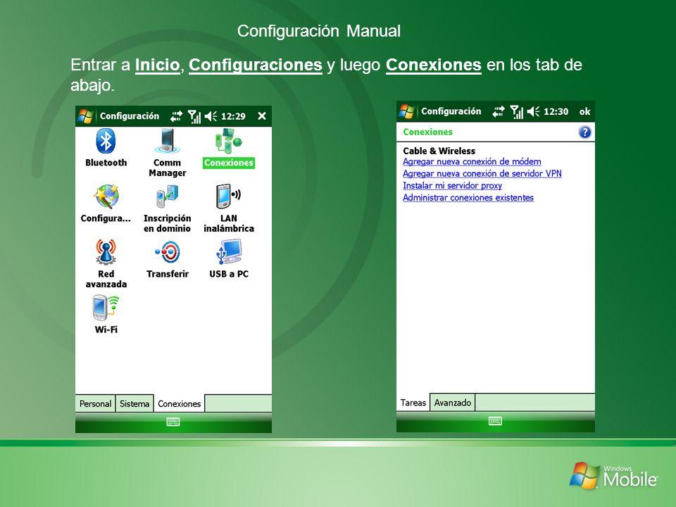 Configuración Manual Entrar a Inicio, Configuraciones y luego Conexiones en los tab de abajo.