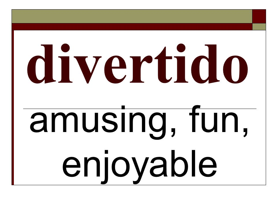divertido amusing, fun, enjoyable