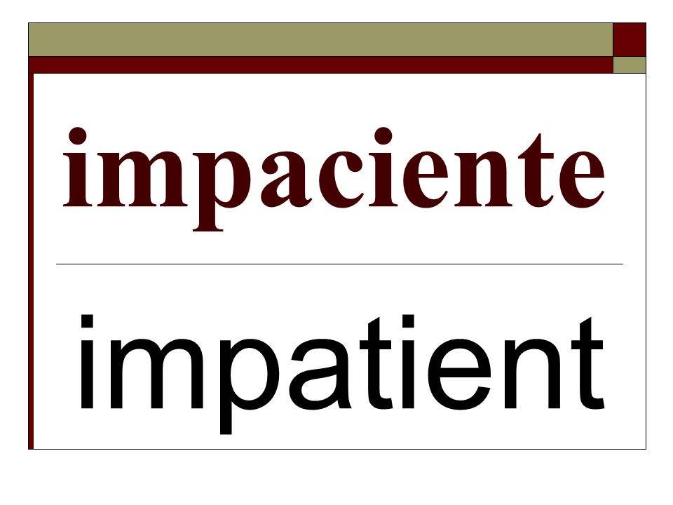 impaciente impatient