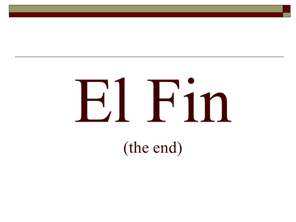El Fin (the end)