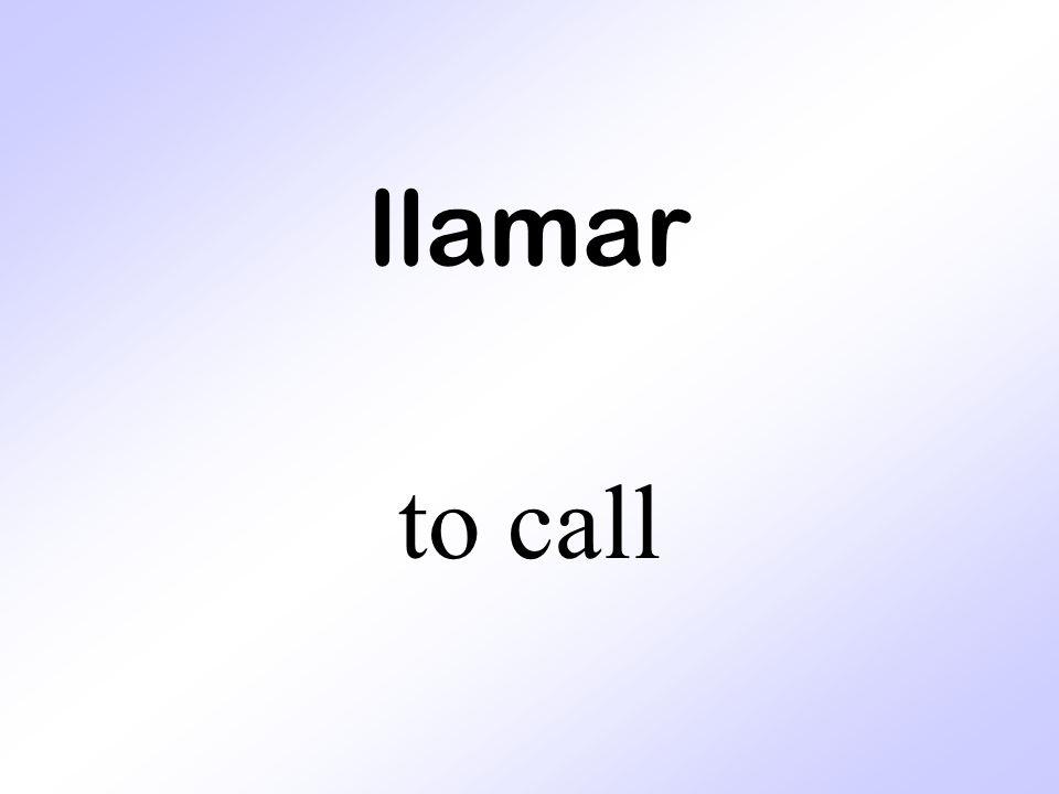 llamar to call