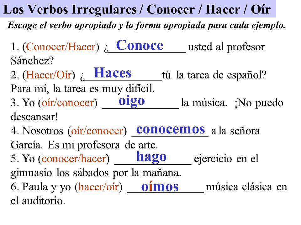 Los Verbos Irregulares / Conocer / Hacer / Oír