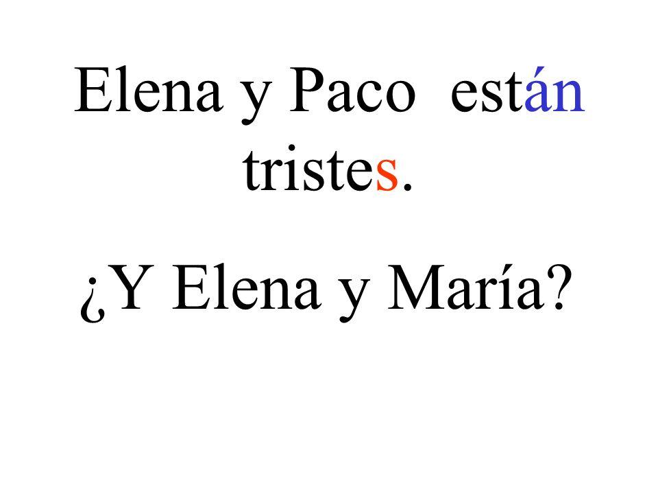 Elena y Paco están tristes.