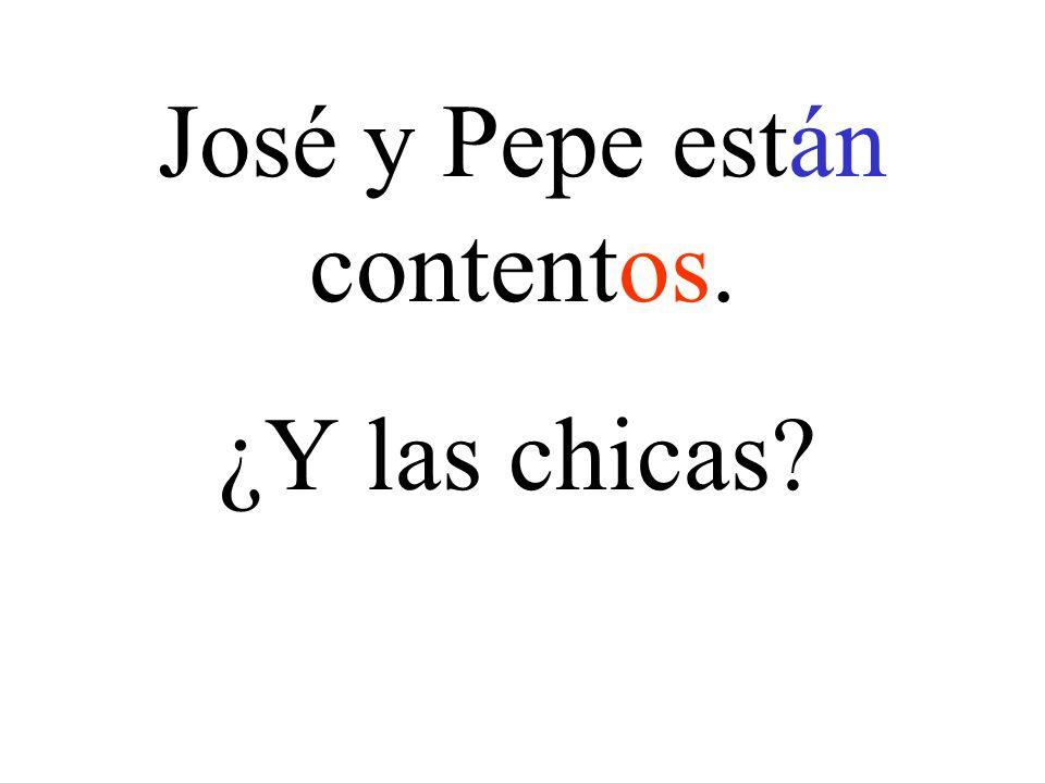 José y Pepe están contentos.