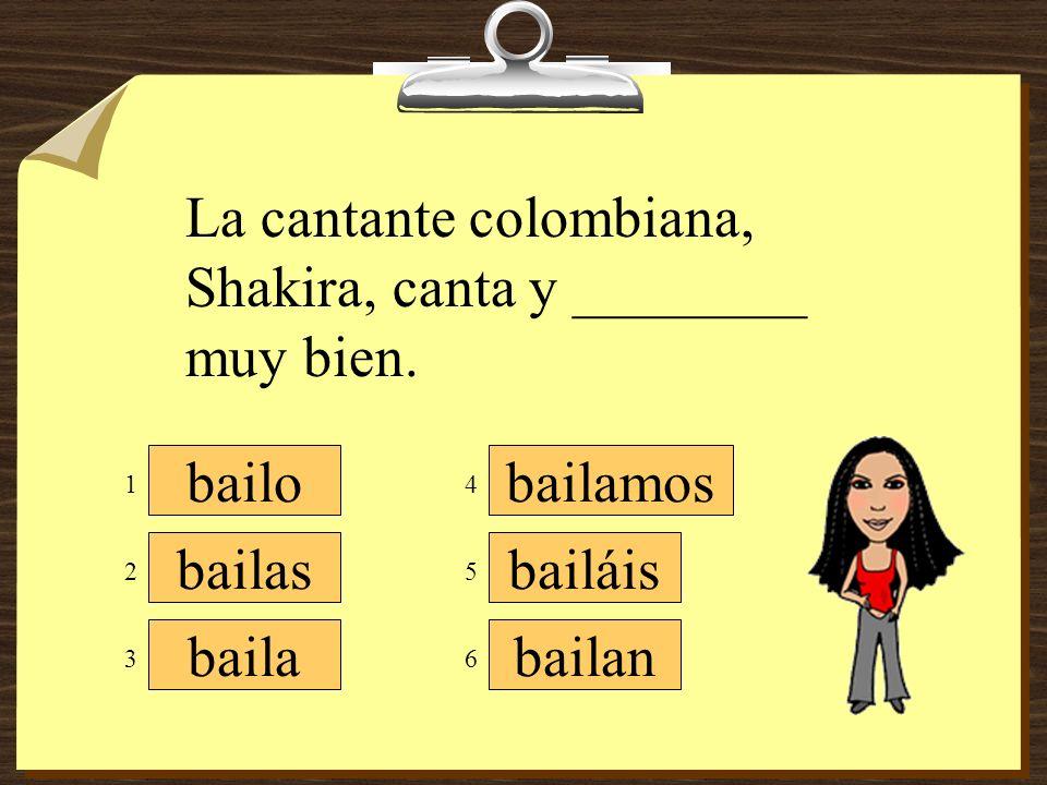 La cantante colombiana, Shakira, canta y ________ muy bien.