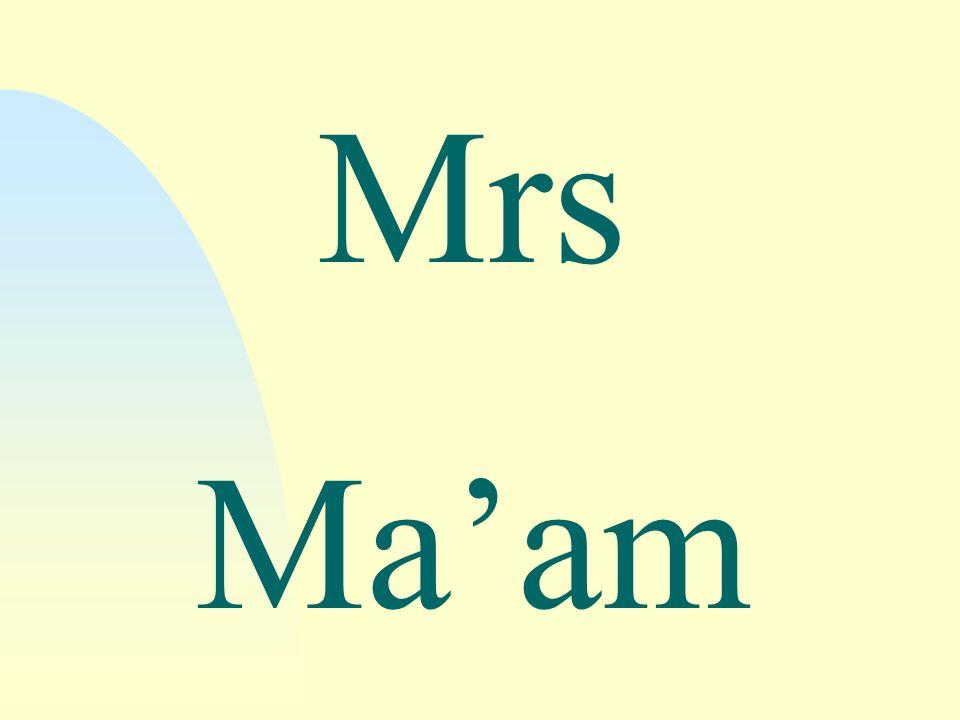 Mrs Ma'am