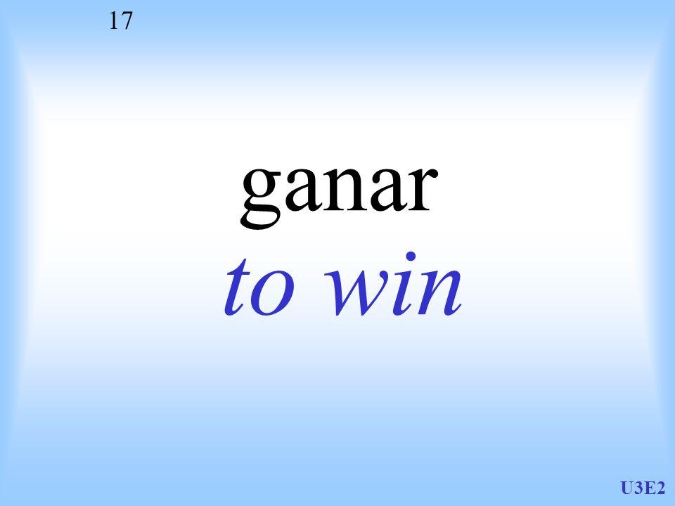 ganar to win U3E2