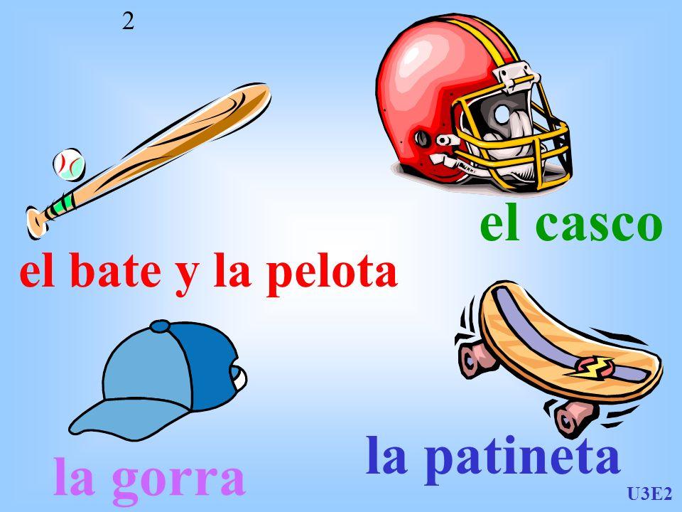 el casco el bate y la pelota la patineta la gorra U3E2