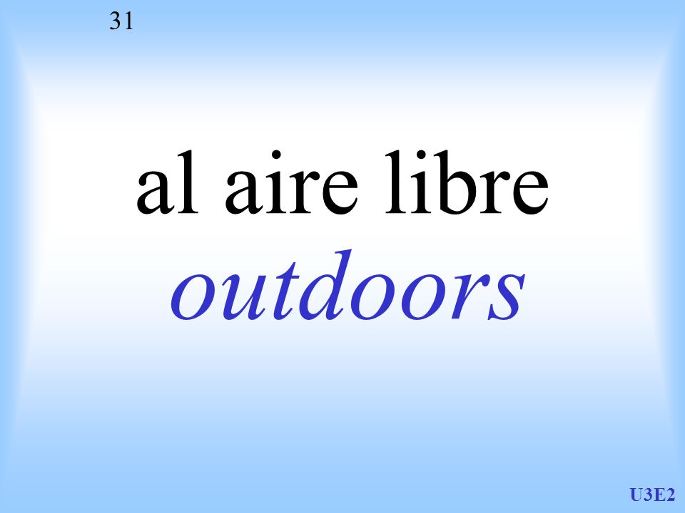 al aire libre outdoors U3E2