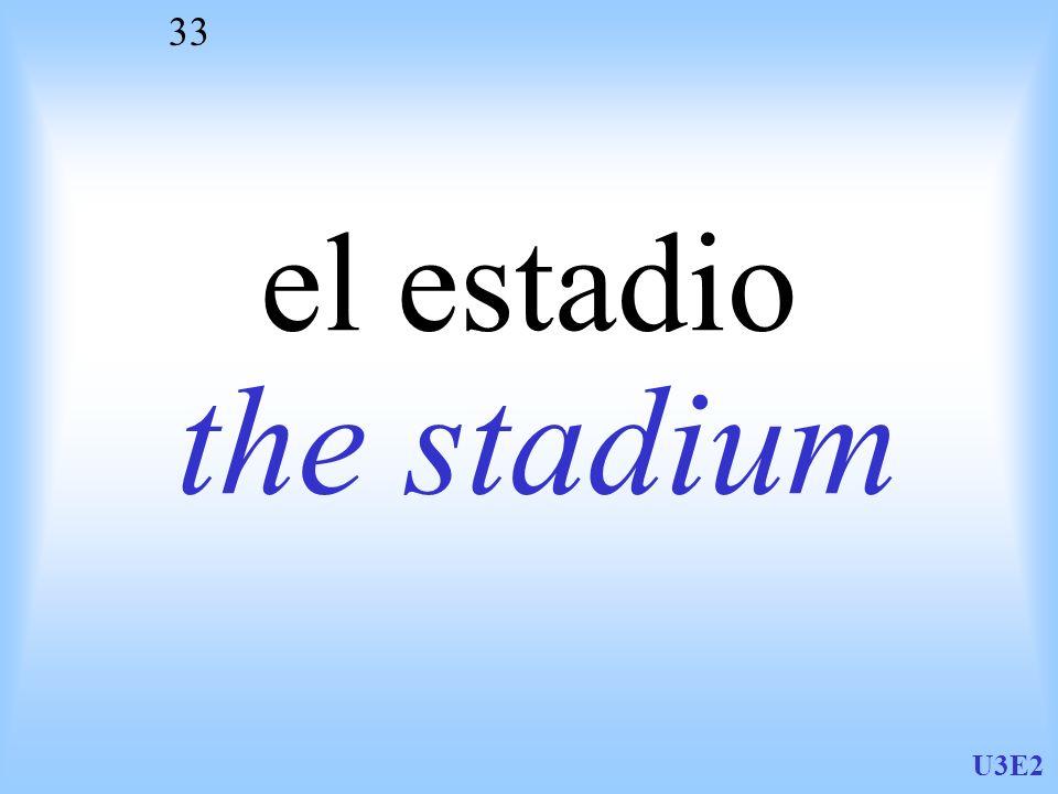 el estadio the stadium U3E2