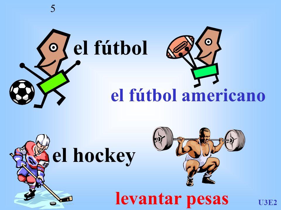 el fútbol el fútbol americano el hockey levantar pesas U3E2