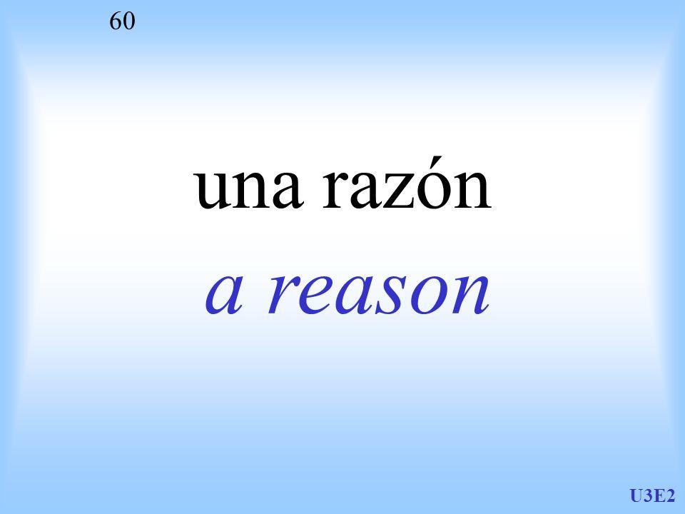 una razón a reason U3E2