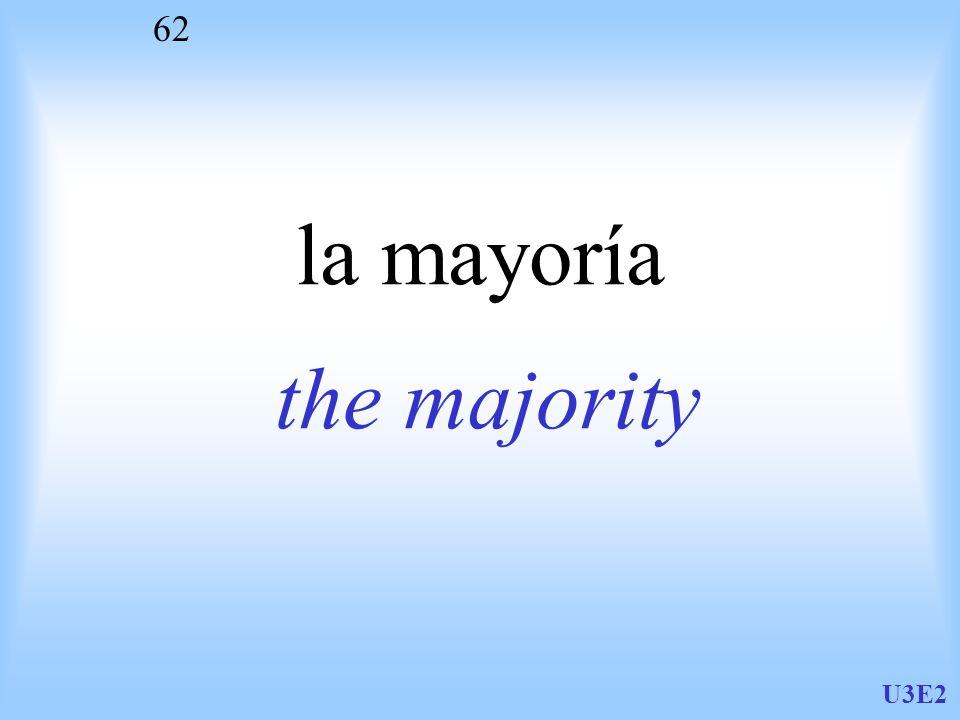 la mayoría the majority U3E2
