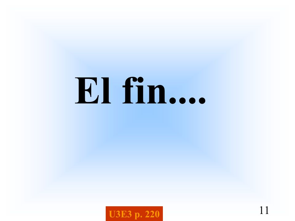 El fin.... U3E3 p. 220