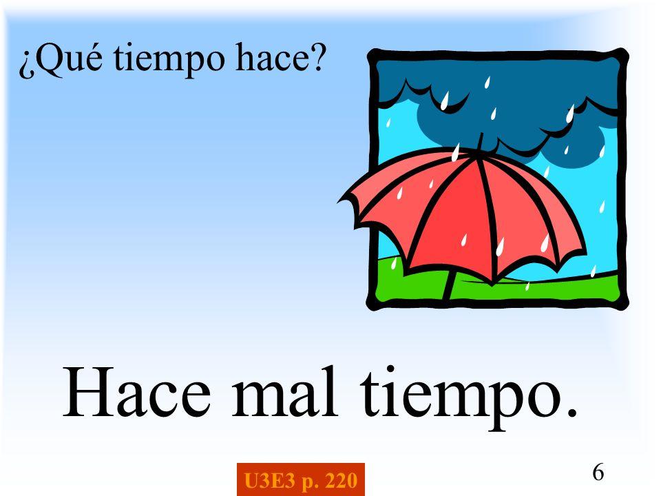 ¿Qué tiempo hace Hace mal tiempo. U3E3 p. 220