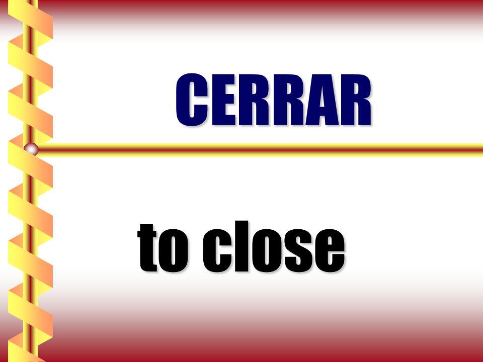 CERRAR to close