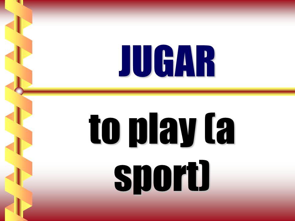 JUGAR to play (a sport)