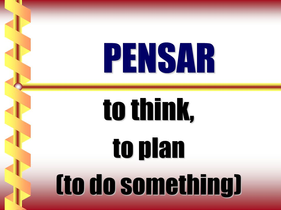 to think, to plan (to do something)