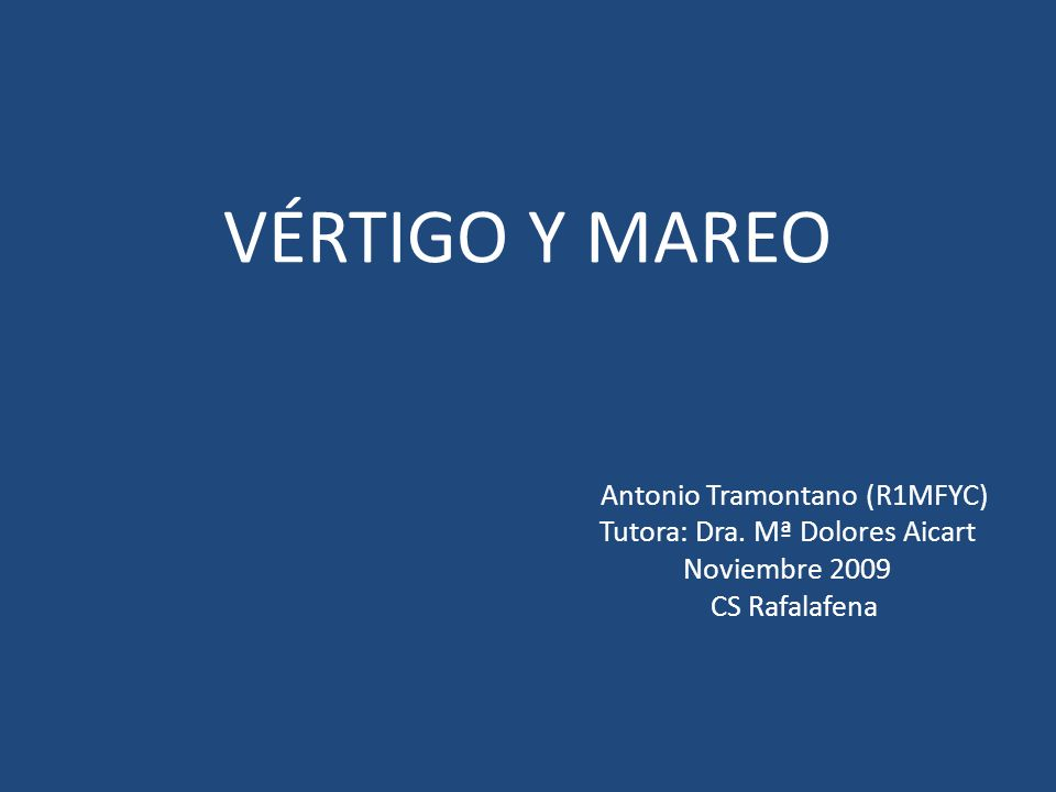 VÉRTIGO Y MAREO Antonio Tramontano (R1MFYC)
