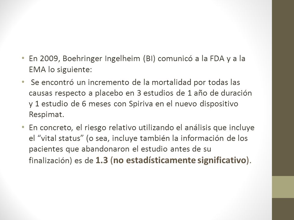 En 2009, Boehringer Ingelheim (BI) comunicó a la FDA y a la EMA lo siguiente: