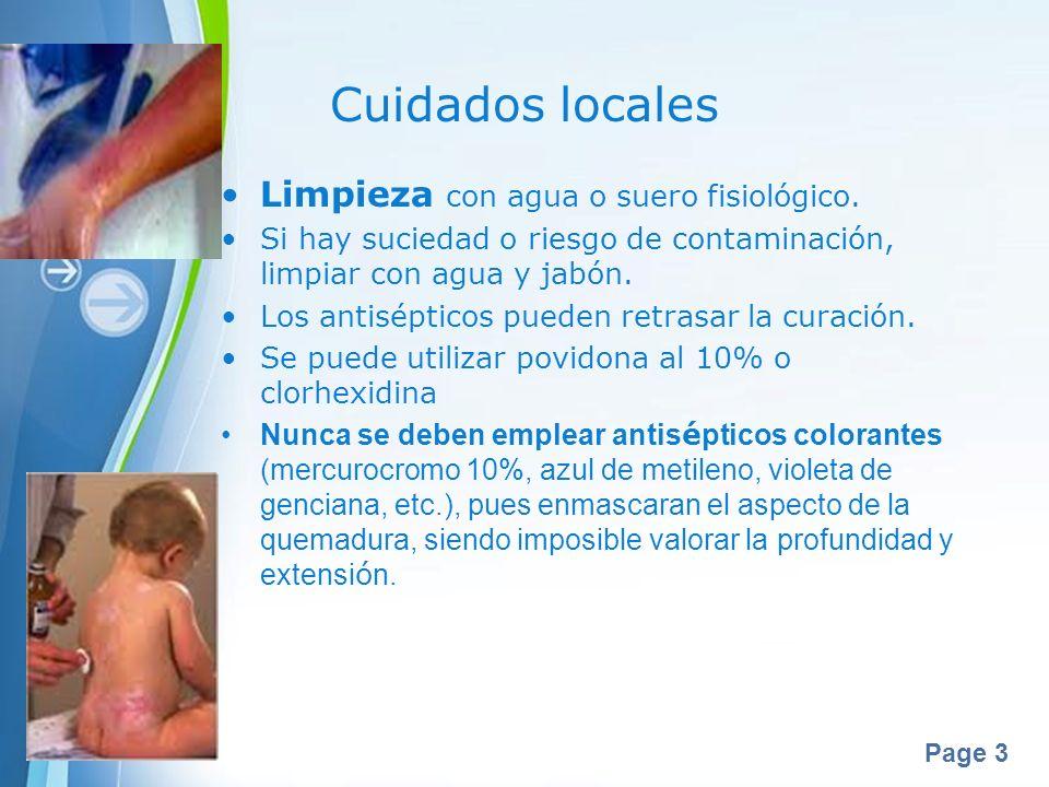 Cuidados locales Limpieza con agua o suero fisiológico.