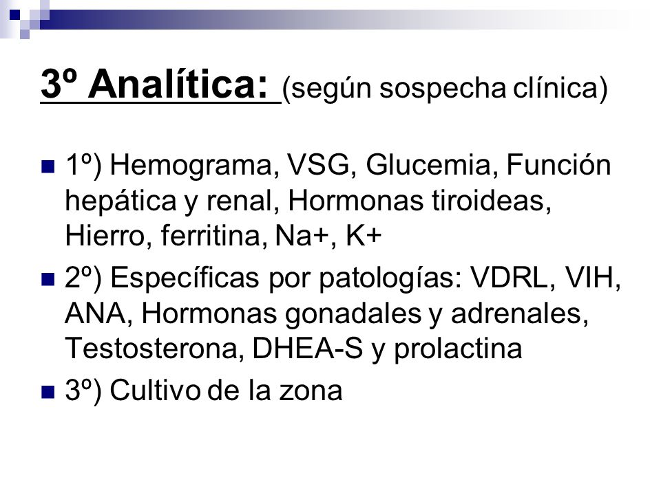 3º Analítica: (según sospecha clínica)